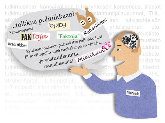 Alkoholiteollisuuden edustajien lausunnot julkisuudessa sisältävät usein vahvaa retoriikkaa tai kyseenalaisia väitteitä.