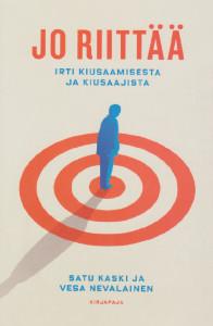 Kirjan kansi: Irti kiusaamisesta ja kiusaajista, Kirjapaja 2017